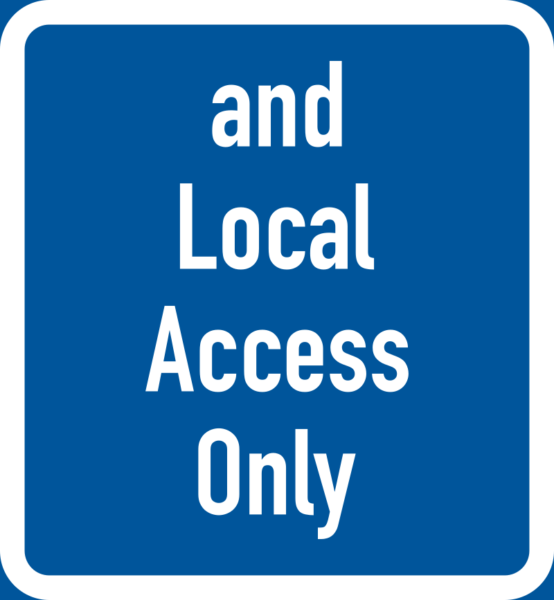 R534: *and Local Access Only* Limit Sign (Text)